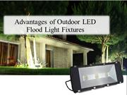 Advantages of Outdoor LED Flood Light Fixtures