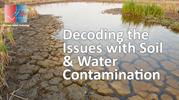 Decoding the issues of Soil and Water Contamination
