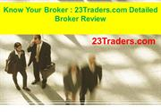 23traders :- Know Your Broker: 23Traders.com Detailed Broker Review