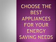 Choose the Best Appliances for Your Energy Saving Needs