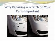Why Repairing a Scratch on Your Car Is Important