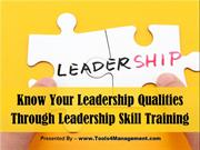 Know Your Leadership Qualities Through Leadership Skill Training