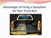 Advantages of Using a Sprayliner for Your Truck Bed