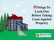 6 Things to look out before taking Loan Against Property - Ruloans