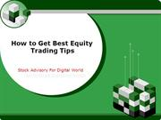 How to get best Equity Tips-sai proficient