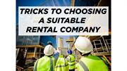 Tricks to Choosing a Suitable Rental Company