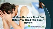 NF Cure Reviews: Don't Buy Before You Read This Expert Review