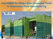 How MBBR Bio Media Gives Innovative Touch To Wastewater Plant Manufact