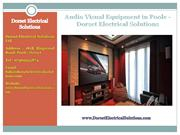Audio Visual Equipment in Poole - Dorset Electrical Solutions