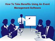 How To Take Benefits Using A n Event Management Software