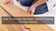 How to choose the right type of flooring for your homes