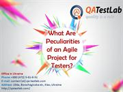 What Are Pecularities of an Agile Project for Testers,