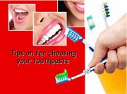 Tips on for choosing your toothpaste