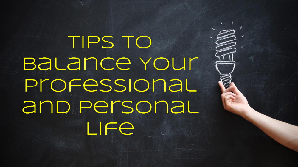 personal professional balance tips