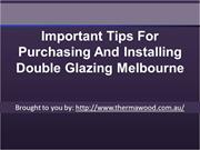 Important Tips For Purchasing And Installing Double Glazing Melbourne
