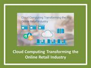 Cloud Computing Transforming the Online Retail Industry