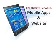 The Debate Between Mobile Apps & Website