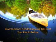 Environment-Friendly Camping Tips That You Should Follow