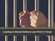 Best Criminal Defense Law Firm in Texas