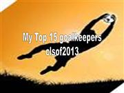 top 15 goalkeepers clsof2013