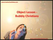 Object Lesson - Bubbly Christians