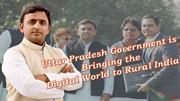 Uttar Pradesh Government is Bringing the Digital World to Rural India