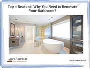 Top 4 Reasons: Why You Need to Renovate Your Bathroom