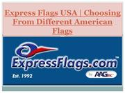 Express Flags USA | Choosing From Different American Flags