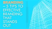 Branding – 5 Tips To Effective Branding That