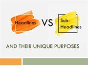 Headlines Vs Sub-Headlines and Their Unique Purposes