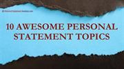 10 Awesome Personal Statement Topics