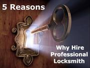 Five Reason Why To Hire Professional Locksmith
