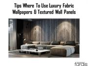 Luxury Fabric Wallpapers & Textured Wall Panels