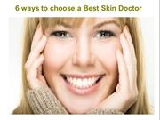 6 ways to choose a Best Skin Doctor