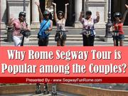 Why Rome Segway Tour is Popular among the Couples