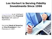 Lee Harbert is Serving Fidelity Investments Since 1996