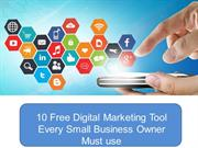 10 Free Digital Marketing Tool Every Small Business Owner Must use