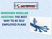 WINDOWS RESELLER HOSTING THE BEST WAY TO BE SELF EMPLOYED PLANS