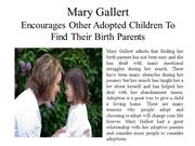 Mary Gallert - Encourages Other Adopted Children To Find Their Birth P
