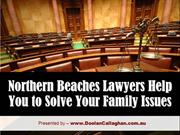 Northern Beaches Lawyers Help You to Solve Your Family Issues