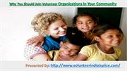 Why You Should Join Volunteer Organizations in Your Community.