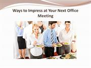 Ways to Impress at Your Next Office Meeting