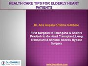 Health Care Tips For Elderly Heart Patients by Dr Gokhale