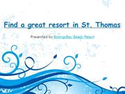 Discover a well valued hotel or resort at St. Thomas