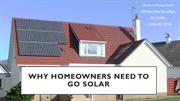 Why Homeowners Need to Go Solar