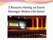 3 Reasons Having an Event Manager Makes Life Easier