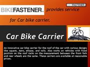 Car bike carrier for a car at reasonable cost - Bike Fastener