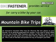 Enjoy the Mountain Bike Trips on Your Bicycle