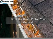 Do Gutter Guard Protect Your Gutters?