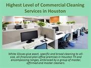 Highest Level of Commercial Cleaning Services in Houston